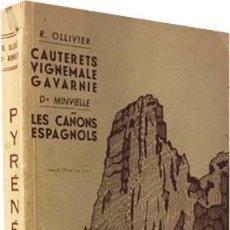 Libros de segunda mano: PIRINEOS… LOS CAÑONES ESPAÑOLES (PYRÉNÉES. TOME II. CAUTERETS - VIGNEMALE - GAVARNIE. LES CAÑONS ESP. Lote 87473324