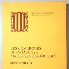 Libros de segunda mano: VILA, MARC-AURELI - LES COMARQUES DE CATALUNYA. NOTES GEOHISTÒRIQUES - BARCELONA 1983. Lote 195490590