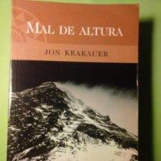 Libros de segunda mano: MAL DE ALTURA. CRÓNICA DE UNA TRAGEDIA EN EL EVEREST.- JON KRAKAUER.. Lote 89860628