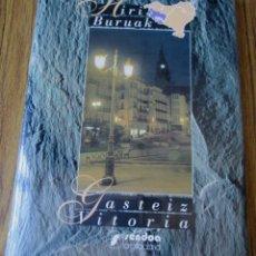 Libros de segunda mano: VITORIA - GASTEIZ // LA CIUDAD VIDA – PAISAJES – SÍMBOLOS // HERI BURUAK EDT, SENDOA. Lote 89865048