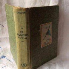 Libros de segunda mano: EL HOMBRE VUELA. HISTORIA Y TECNICA DEL VUELO EDITORIAL LABOR, BARCELONA 1943 . Lote 90378236