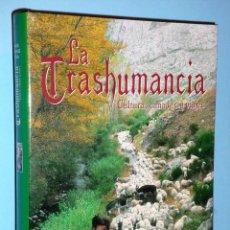 Libros de segunda mano: LA TRASHUMANCIA. CULTURA, CAÑADAS Y VIAJES. Lote 90777090
