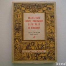 Libros de segunda mano: LUIS ALMERICH. TRADICIONES, FIESTAS Y COSTUMBRES POPULARES DE BARCELONA. 1944. Nº1. Lote 90812655
