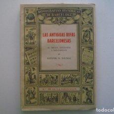 Libros de segunda mano: ANTONIO DALMAU. LAS ANTIGUAS RIFAS BARCELONESAS. 1946. Nº10. MUY ILUSTRADO.. Lote 90812740