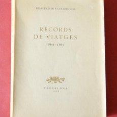 Libros de segunda mano: RECORDS DE VIATJES 1944 -1951 - FRANCISCO DE P. COLLDEFORNS - IMPRENTA PAL-LAS 1955. Lote 90944475
