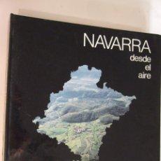 Libros de segunda mano: NAVARRA DESDE EL AIRE - 1988 - TAPAS DURAS. Lote 91012255