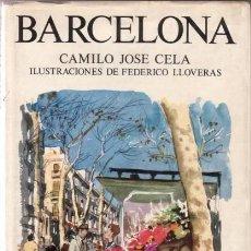 Libros de segunda mano: CELA, CAMILO JOSÉ: BARCELONA. CALIDOSCOPIO CALLEJERO, MARÍTIMO Y CAMPESTRE. ILUSTR. DE F. LLOVERAS. Lote 92192850