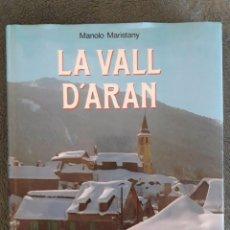 Libros de segunda mano: LA VALL D'ARAN / MANOLO MARISTANY / MARTINEZ ROCA / 1986. Lote 92266980