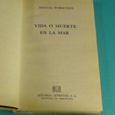 Libros de segunda mano: VIDA O MUERTE EN LA MAR. DOUGAL ROBERTSON. Lote 92915800