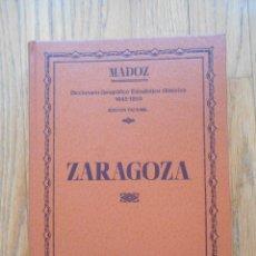 Libros de segunda mano: DICCIONARIO GEOGRAFICO ESTADISTICO HISTORICO MADOZ ZARAGOZA FACSIMIL. Lote 92946695