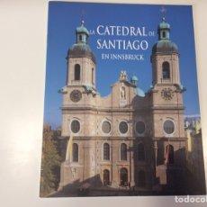 Libros de segunda mano: LA CATEDRAL DE SANTIAGO EN INNSBRUCK. Lote 93058920