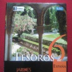 Libros de segunda mano: TESOROS DE ESPAÑA 6 JARDINES ARTÍSTICOS .EDITORIAL ESPASA. Lote 93182552