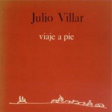 Libros de segunda mano - viaje a pie. Julio Villar. 1ª edición. - 93267715