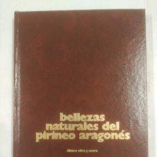 Libros de segunda mano: BELLEZAS NATURALES DEL PIRINEO ARAGONES. SILVA Y MORA, - ALVARO. TDK305. Lote 93339750