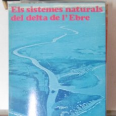 Libros de segunda mano: ELS SISTEMAS NATURALS DEL DELTA DE L'EBRE. Lote 93502125