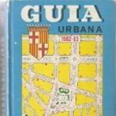 Libros de segunda mano: LIBRO. GUÍA URBANA BARCELONA 1982-83. REF. 27-561. Lote 93679965