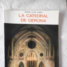 Libros de segunda mano: LA CATEDRAL DE GERONA. MARIANO OLIVER ALBERTI. EDITORIAL EVEREST. 64 PÁGINAS. 1973. NUEVO. Lote 93698435