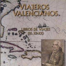 Libros de segunda mano - Viajeros valencianos. Libros de viajes (siglos XII-XX) - 93743960