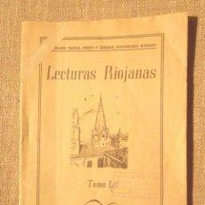 Libros de segunda mano: LECTURAS RIOJANAS TOMO I 1946 JUSTINIANO GARCIA Y CESÁREO GOICOECHEA ILUSTRACIONES LÁZARO, LOGROÑO . Lote 93800565