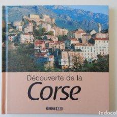 Libros de segunda mano: DÉCOUVERTE DE LA CORSE - ANTOINE LORGNIER, 2009. Lote 92891945