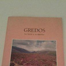 Libros de segunda mano: GREDOS LA SIERRA Y SU ENTORNO 1990 MOPU MAPA ORDENACION ILUSTRADO. Lote 94086900