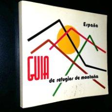 Libros de segunda mano: GUIA DE REFUGIOS DE MONTAÑA / ESPAÑA . Lote 94185500