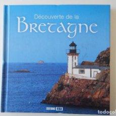 Libros de segunda mano: DÉCOUVERTE DE LA BRETAGNE - ANGÈLE D´ARMOR ET FÉLIX D´ARGOAT, 2009. Lote 92887785
