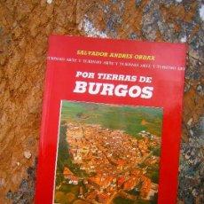 Libros de segunda mano: LIBRO POR TIERRAS DE BURGOS SALVADOR ANDRES ORDAX LANCIA L-15091. Lote 94227695