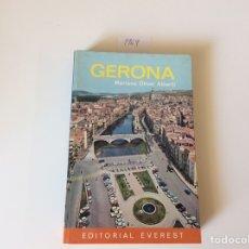Libros de segunda mano: GUIA DE GERONA / MARIANO OLIVER ALBERTI -ED. EVEREST 1968. Lote 94746215