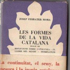 Libros de segunda mano: JOSEP FERRATER MORA : LES FORMES DE LA VIDA CATALANA (SELECTA, 1955) . Lote 94944239