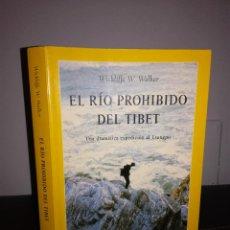 Libros de segunda mano: WICKLIFFE W. WALKER - EL RÍO PROHIBIDO DEL TIBET - RBA / NATIONAL GEOGRAPHIC, 2001 - MUY BUEN ESTADO. Lote 95408235