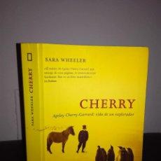 Libros de segunda mano: SARA WHEELER - CHERRY - RBA / NATIONAL GEOGRAPHIC, 2004 - FOTOS - COMO NUEVO. Lote 95408363