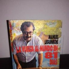 Libros de segunda mano: MANU LEGUINECHE - LA VUELTA AL MUNDO EN 81 DÍAS - EDICIONES B, 1988, 1ª ED - FOTOS - MUY BUEN ESTADO. Lote 95408467