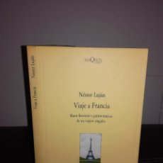 Libros de segunda mano: NESTOR LUJÁN - VIAJE A FRANCIA - TUSQUETS, 2005, 1ª ED. - MUY BUEN ESTADO. Lote 95408583