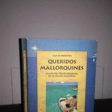 Libros de segunda mano: GUY DE FORESTIER - QUERIDOS MALLORQUINES - OLAÑETA, 1995, 1ª ED - DIBUJOS - MUY BUEN ESTADO - ESCASO. Lote 95408655
