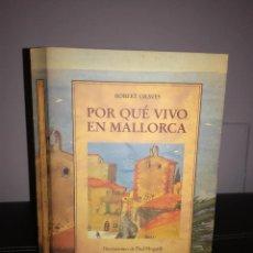Libros de segunda mano: ROBERT GRAVES - POR QUÉ VIVO EN MALLORCA - OLAÑETA, 1996 - ILUSTRACIONES DE PAUL HOGARTH - NUEVO. Lote 95408711