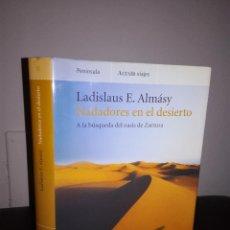 Libros de segunda mano: LADISLAUS E. ALMÁSY - NADADORES EN EL DESIERTO - CARTONÉ - FOTOS - MUY BUEN ESTADO - ESCASO. Lote 95409399