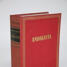 Libros de segunda mano: LIBRO ILUSTRADO - ANDALUCÍA. GUÍAS DE ESPAÑA. JOSÉ Mª PEMÁN - ED. DESTINO, 1966. Lote 95669227