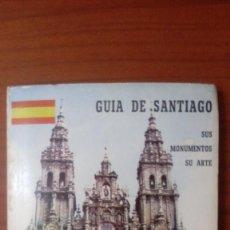 Libros de segunda mano: GUÍA DE SANTIAGO. SUS MONUMENTOS. SU ARTE.. Lote 95672939