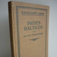 Libros de segunda mano: PAISES BÁLTICOS.- MAX. FRIEDERICHSEN. EDITORIAL LABOR, S.A. AÑO 1.930. Lote 95852259