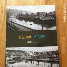 Libros de segunda mano: ATZO TA GAUR, AYER Y HOY, FOTOGRAFIAS DEL LIBRO BILBOKO PORTUA LEER. Lote 95926491