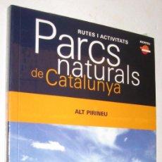 Libros de segunda mano: PARCS NATURALS DE CATALUNYA - ALT PIRINEU - EN CATALAN - SIN ABRIR *. Lote 96099587