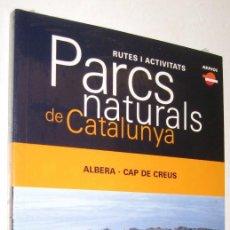 Libros de segunda mano: PARCS NATURALS DE CATALUNYA - ALBERA CAP DE CREUS - EN CATALAN - SIN ABRIR *. Lote 96099967