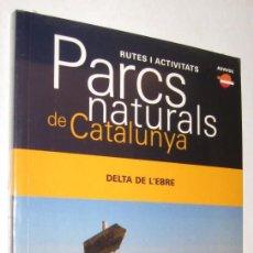 Libros de segunda mano: PARCS NATURALS DE CATALUNYA - DELTA DE L'EBRE - EN CATALAN - SIN ABRIR *. Lote 96100459
