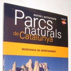 Libros de segunda mano: PARCS NATURALS DE CATALUNYA - MUNTANYA DE MONTSERRAT - EN CATALAN - SIN ABRIR *. Lote 96100623