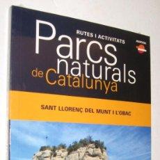 Libros de segunda mano: PARCS NATURALS DE CATALUNYA - SANT LLORENÇ DEL MUNT I L'OBAC - EN CATALAN - SIN ABRIR *. Lote 96100867