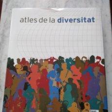 Libros de segunda mano: ATLES DE LA DIVERSITAT. FORUM UNIVERSAL DE LES CULTURES.. Lote 96101915