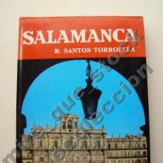 Libros de segunda mano: SALAMANCA - RAFAEL SANTOS TORROELLA - ANDAR Y VER, GUÍAS DE ESPAÑA - ED. NOGUER 1963. Lote 96105571