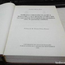 Libros de segunda mano: MOREY TOUS, ANTÒNIA: NOBLESA I DESVINCULACIÓ A MALLORCA ALS SEGLES XVIII I XIX. Lote 96111879
