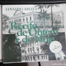 Libros de segunda mano: ARLÉGO, EDVALDO: RECIFE DE ONTEM E DE HOJE Â DISTANCIA RECIFE ENCANTA; AO CONTACTO, NOS SEDUZ.. Lote 96113047